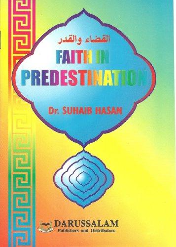 Faith in predestination By Suhaib Hasan