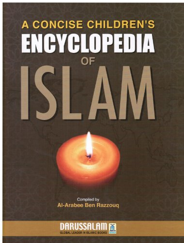 A Concise Children's Encyclopedia of Islam By al-areebee ben razoouq