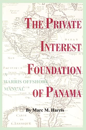 The Private Interest Foundation of Panama By Marc M Harris