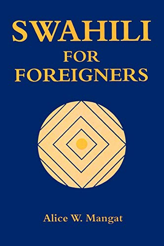Swahili for Foreigners By Alice Wanjiku Mangat
