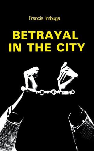 Betrayal in the City By Francis Imbuga