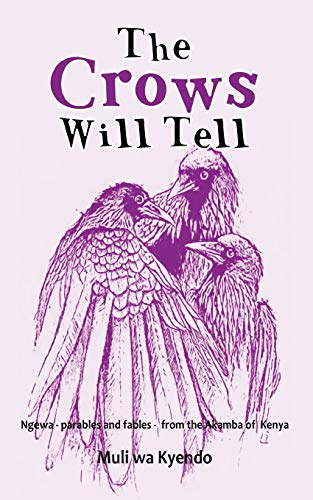 The Crows Will Tell By Muli Wa Kyendo