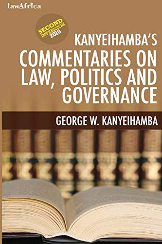 Kanyeihamba's Commentaries on Law, Politics and Governance By George W Kanyeihamba