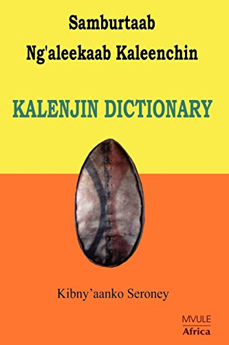 Samburtaab Ng'aleekaab Kaleenchin. Kalenjin Dictionary By Kibny'aanko Seroney