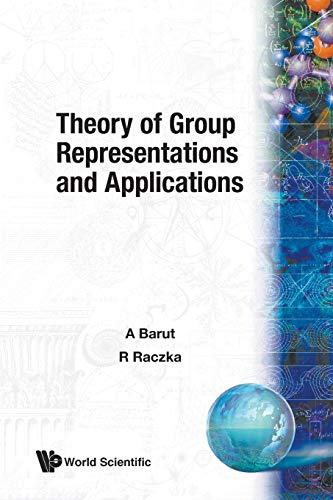 Theory Of Group Representations And Applications By Ryszard Raczka (Soltan Inst For Nuclear Studies, Warsaw, Poland)