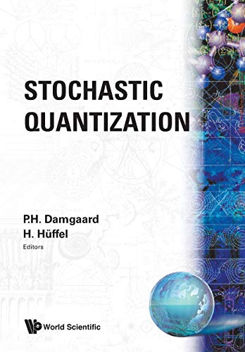 Stochastic Quantization By Poul Henrik Damgaard (Univ Of Copenhagen, Denmark)