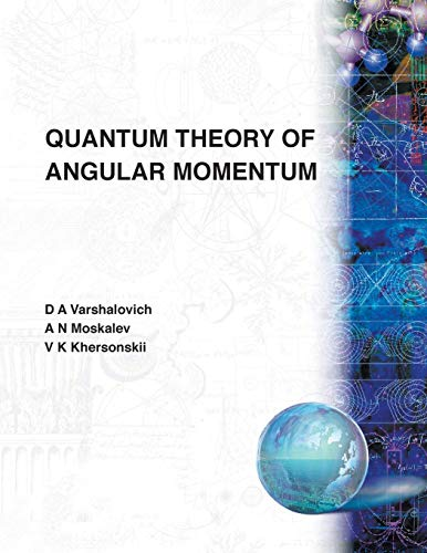 Quantum Theory Of Angular Momemtum By V K Khersonskii (Ussr Academy Of Sciences)