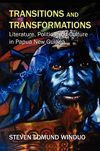 Transitions and Transformations By Steven Edmund Winduo