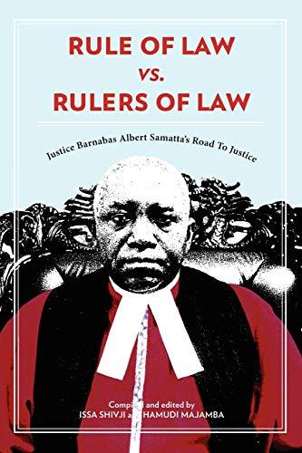 Rule of Law vs. Rulers of Law By Issa G. Shivji