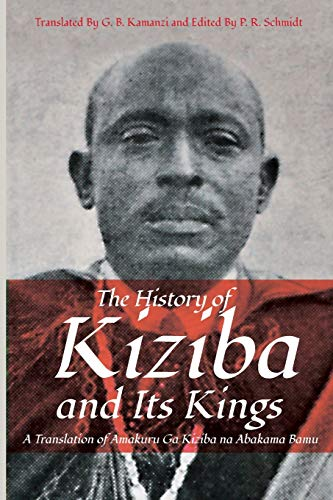The History of Kiziba and Its Kings By Galasius B Kamanzi