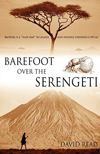 Barefoot Over the Serengeti By David Read