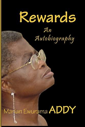 Rewards. an Autobiography By Marian Ewurama Addy