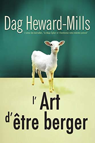 L'Art d' tre Berger By Dag Heward-Mills