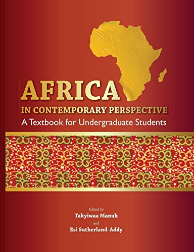 Africa in Contemporary Perspective. a Textbook for Undergraduate Students By Associate Professor Takyiwaa Manuh (University of Ghana)