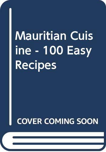 Mauritian Cuisine - 100 Easy Recipes By Frances Lennon
