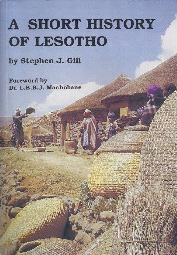 A Short History of Lesotho By Stephen J. Gill