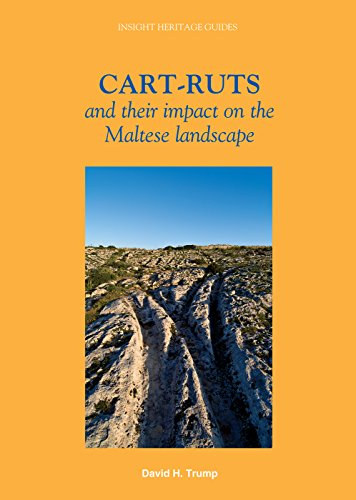 Cart-Ruts and their Impact on the Maltese Landscape (Insight Heritage Guides) By David H. Trump