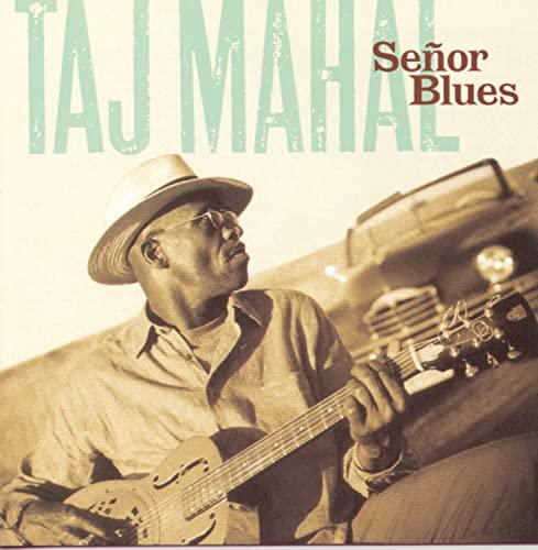 Taj Mahal - Senor Blues By Taj Mahal
