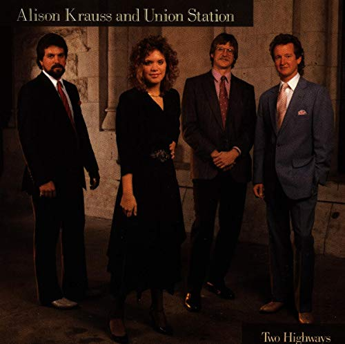 Alison Krauss & Union Station - Two Highways By Alison Krauss & Union Station