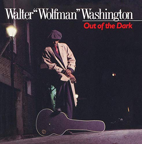 Walter Wolfman Washington - Out of the Dark By Walter Wolfman Washington