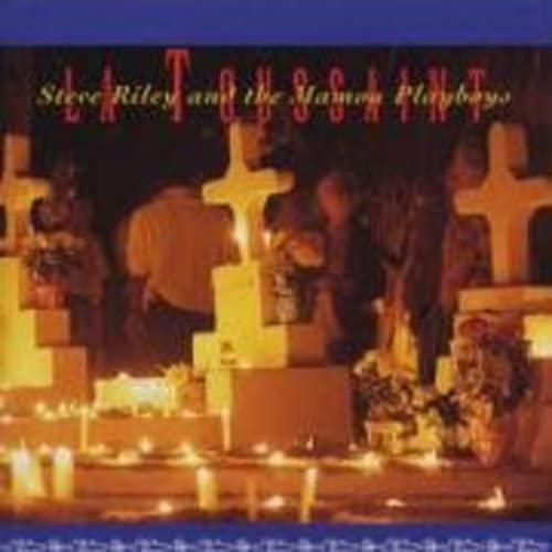 Steve Riley & The Mamou Playboys - La Toussaint
