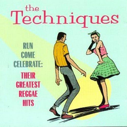 Techniques - Run Come Celebrate By Techniques
