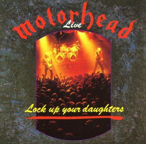 Motorhead - Live - Lock Up Your Daughters