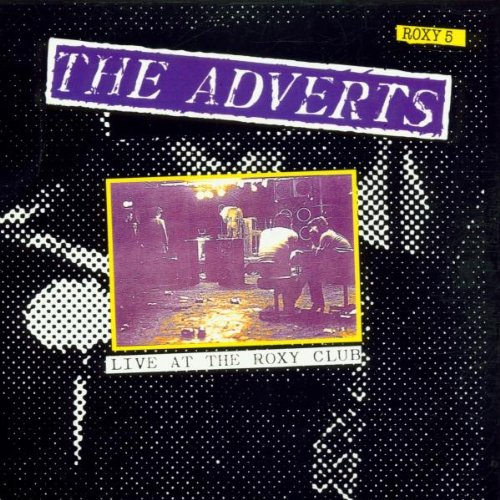 Adverts, the - Live at the Roxy By Adverts, the