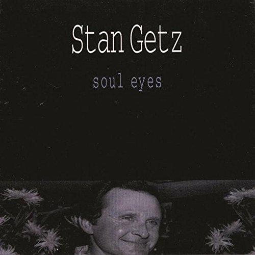 Getz, Stan - Soul Eyes By Getz, Stan