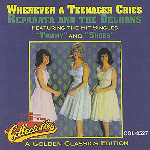 Reparata & Delrons - Whenever A Teenager Cries - A Golden Classics Edition