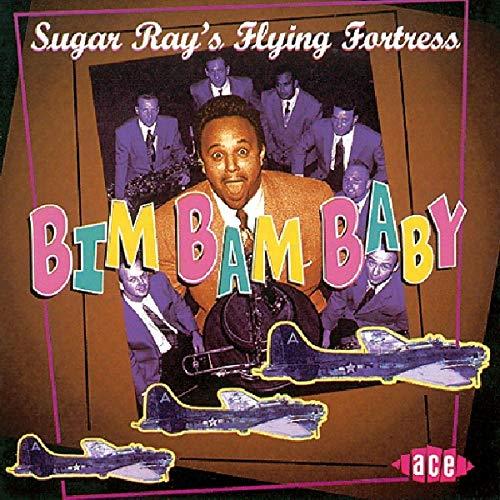 Sugar Ray's Flying Fortress - Bim Bam Baby