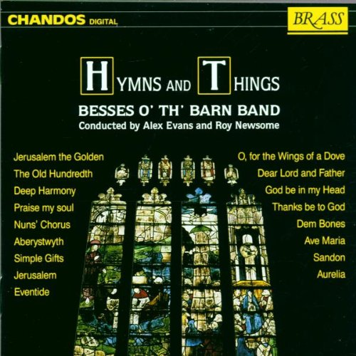 Besses O' The Barn - Hymns and Things By Besses O' The Barn