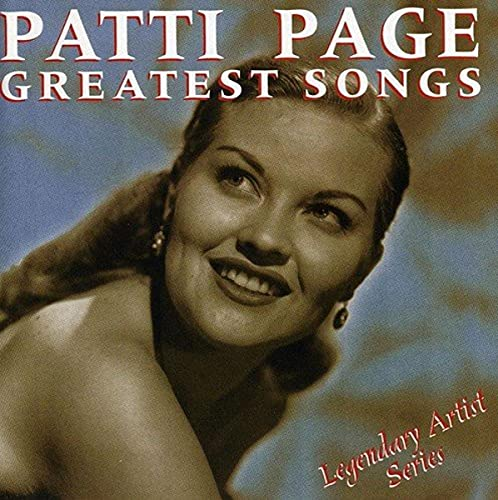Patti Page - Greatest Songs: Legendary Artist Series By Patti Page