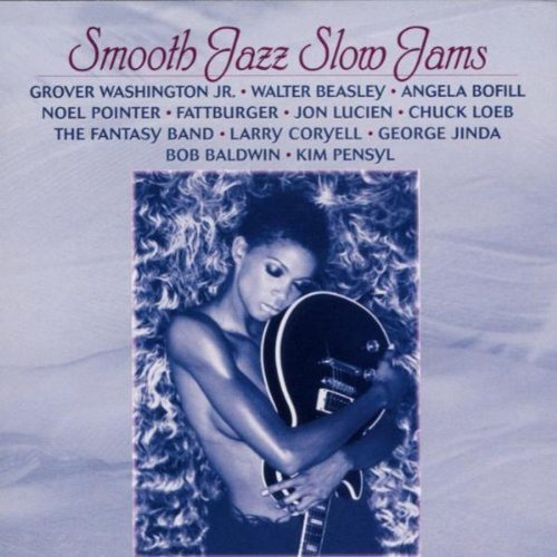 Various Artists - Smooth Jazz Slow Jams By Various Artists