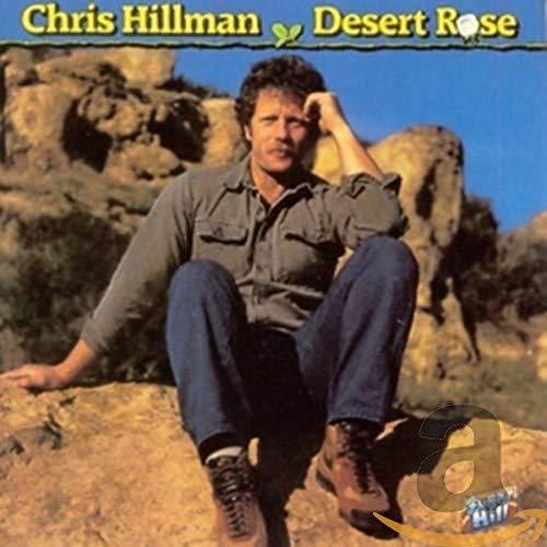 Chris Hillman - Desert Rose By Chris Hillman