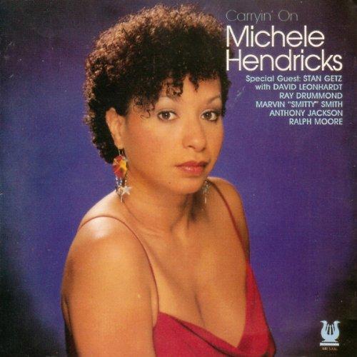 Hendricks, Michele - Carryin' on By Hendricks, Michele