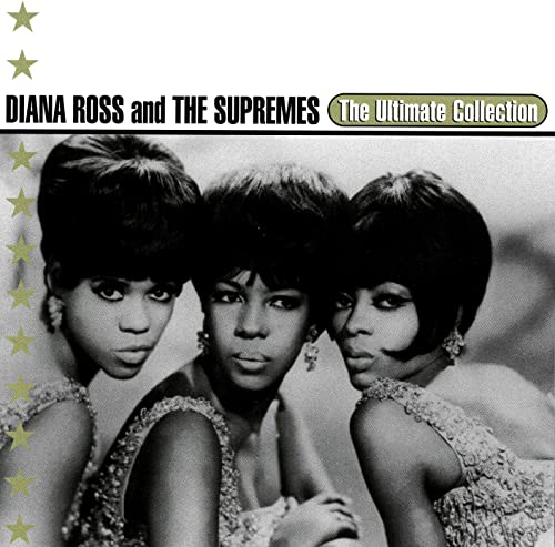 Diana Ross & The Supremes - The Ultimate Collection: Diana Ross & The Supremes By Diana Ross & The Supremes