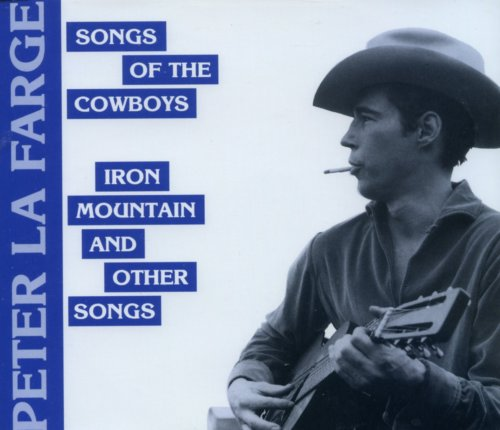 Lafarge, Peter - Song of the Cowboys / Iron Mountain & Other Songs