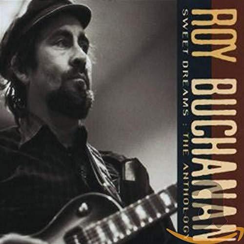 Roy Buchanan - Sweet Dreams: The Anthology By Roy Buchanan