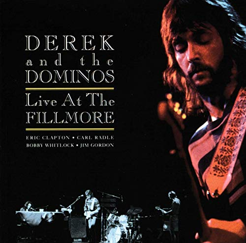 Derek & The Dominos - Live At The Fillmore By Derek & The Dominos