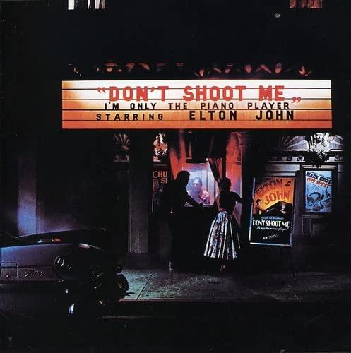 Elton John - Don't Shoot Me I'm Only the Piano Player By Elton John