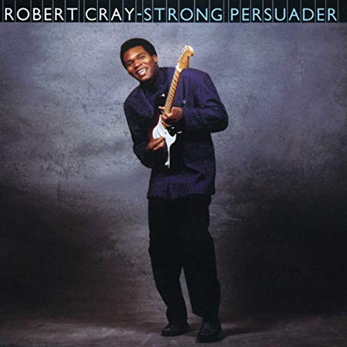 The Robert Cray Band - Strong Persuader By The Robert Cray Band