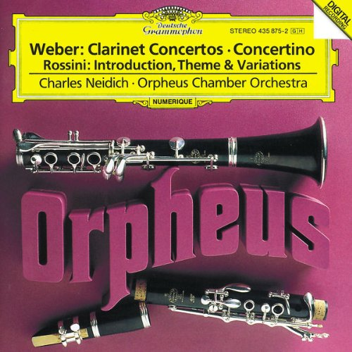 Weber - Weber: Clarinet Concertos / Rossini: Introduction, Theme and Variations By Weber