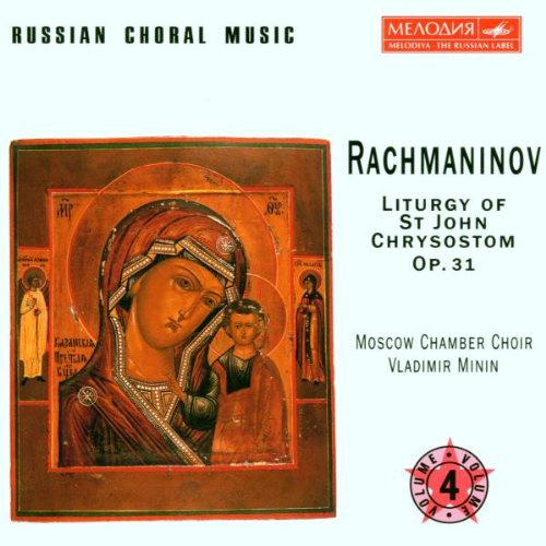 Moscow Chamber Choir - Russian Choral Music, Vol. 4 Rachmaninov:Liturgy of St. John Chrysostom