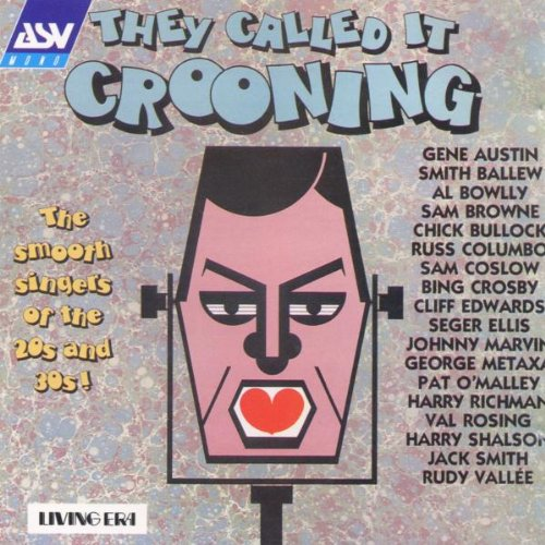 Various Artists - They Called It Crooning: the Smooth Singers of the 20s & 30s