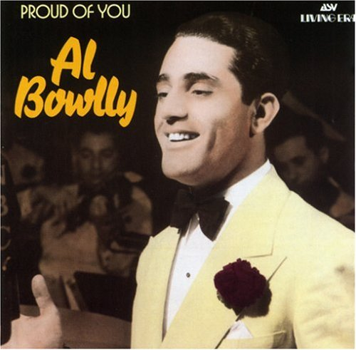 Bowlly, Al - Proud Of You
