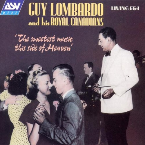 Lombardo, Guy - The Sweetest Music This Side Of Heaven