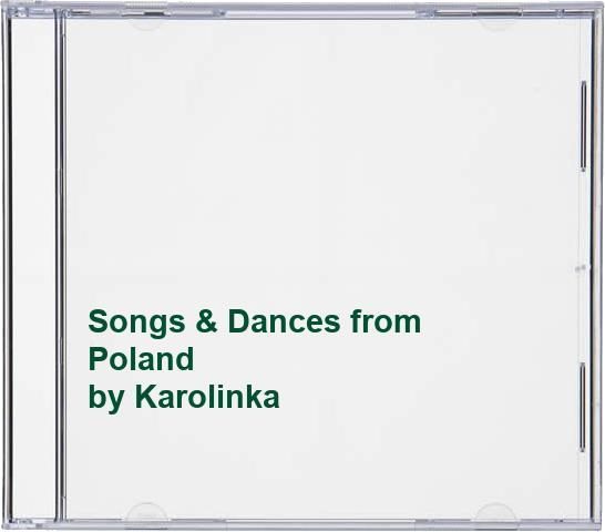 Karolinka - Songs & Dances from Poland