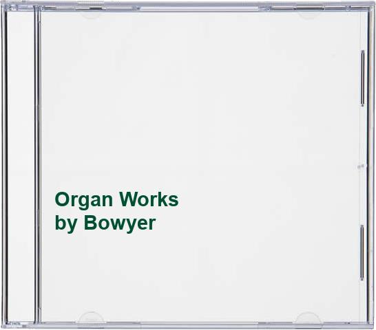 Bowyer - Organ Works