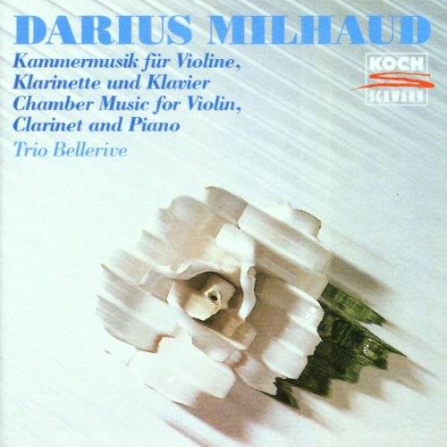 Milhaud: Chamber Music for Violin By Bellerive Trio
